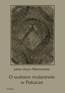 Chomikuj, ebook online O wolnem mularstwie w Polszcze. Julian Ursyn Niemcewicz