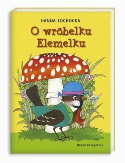Chomikuj, ebook online O wróbelku Elemelku. Hanna Łochocka