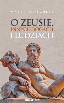Chomikuj, ebook online O Zeusie, innych bogach i ludziach. Marek Tinschert