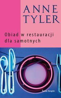 Chomikuj, pobierz ebook online Obiad w restauracji dla samotnych. Anne Tyler