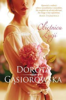 Chomikuj, pobierz ebook online Obietnica Łucji. Dorota Gąsiorowska