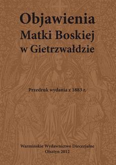 Chomikuj, pobierz ebook online Objawienia Matki Boskiej w Gietrzwałdzie. Praca zbiorowa