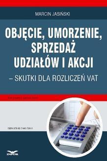 Chomikuj, pobierz ebook online Objęcie, umorzenie, sprzedaż udziałów i akcji – skutki dla rozliczeń VAT. Marcin Jasiński