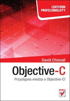 Chomikuj, pobierz ebook online Objective-C. Leksykon profesjonalisty. David Chisnall