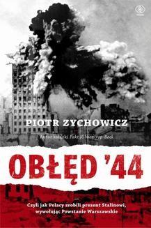 Chomikuj, ebook online Obłęd 44. Piotr Zychowicz