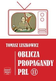 Chomikuj, ebook online Oblicza propagandy PRL część II. Tomasz Leszkowicz