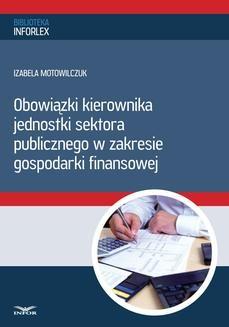 Chomikuj, ebook online Obowiązki kierownika jednostki sektora publicznego w zakresie gospodarki finansowej. Izabela Motowilczuk