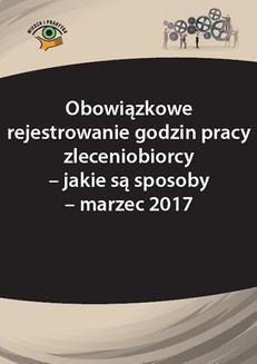 Chomikuj, ebook online Obowiązkowe rejestrowanie godzin pracy zleceniobiorcy – jakie są sposoby – marzec 2017. Katarzyna Wrońska-Zblewska