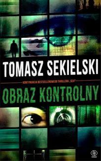 Chomikuj, ebook online Obraz kontrolny. Tomasz Sekielski