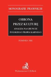 Chomikuj, ebook online Obrona przez kulturę. Analiza na gruncie polskiego prawa karnego. Dominika Bek