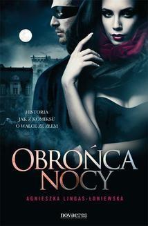Chomikuj, ebook online Obrońca nocy. Agnieszka Lingas-Łoniewska