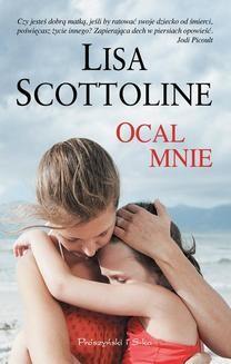 Chomikuj, ebook online Ocal mnie. Lisa Scottoline