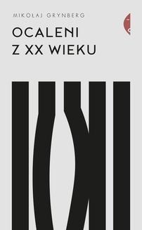 Chomikuj, ebook online Ocaleni z XX wieku. Mikołaj Grynberg