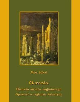 Chomikuj, ebook online Oceania Historia świata zaginionego Opowieść o zagładzie Atlantydy. Mór Jókai