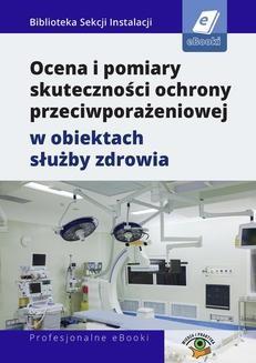 Chomikuj, pobierz ebook online Ocena i pomiary skuteczności ochrony przeciwporażeniowej w obiektach służby zdrowia. Fryderyk Łasak