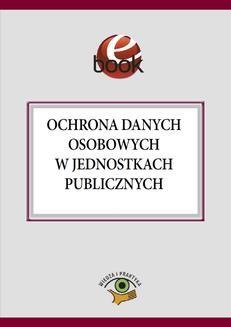Chomikuj, pobierz ebook online Ochrona danych osobowych w jednostkach publicznych. Maria Kucharska-Fiałkowska