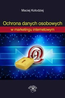 Chomikuj, ebook online Ochrona Danych Osobowych w marketingu internetowym. Maciej Kołodziej