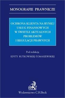 Chomikuj, ebook online Ochrona klienta na rynku usług finansowych w świetle aktualnych problemów i regulacji prawnych.. Edyta Rutkowska-Tomaszewska