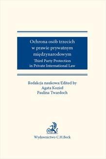 Chomikuj, ebook online Ochrona osób trzecich w prawie prywatnym międzynarodowym. Third Party Protection in Private International Law. Agata Kozioł
