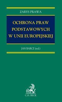 Chomikuj, ebook online Ochrona praw podstawowych w Unii Europejskiej. Jan Barcz