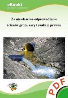 Ebook Ochrona środowiska. Za niewłaściwe odprowadzanie ścieków grożą kary i sankcje prawne pdf