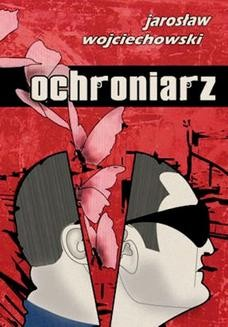 Chomikuj, ebook online Ochroniarz. Jarosław Wojciechowski