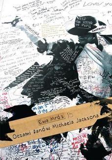 Chomikuj, ebook online Oczami fanów Michaela Jacksona. Ewa Mróz