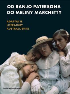 Ebook Od Banjo Patersona do Meliny Marchetty. Adaptacje literatury australijskiej pdf