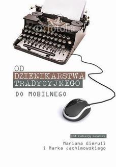 Ebook Od dziennikarstwa tradycyjnego do mobilnego pdf