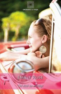 Chomikuj, ebook online Od dziś za miesiąc. Emilie Rose