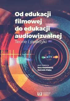 Chomikuj, ebook online Od edukacji filmowej do edukacji audiowizualnej. Teorie i praktyki. Ewa Ciszewska