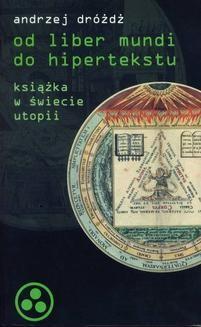 Chomikuj, ebook online Od Liber Mundi do hipertekstu. Andrzej Dróżdż