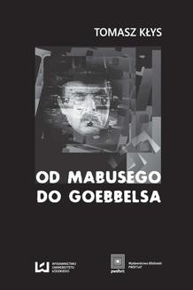 Chomikuj, ebook online Od Mabusego do Goebbelsa. Weimarskie filmy Fritza Langa i kino niemieckie do roku 1945. Tomasz Kłys
