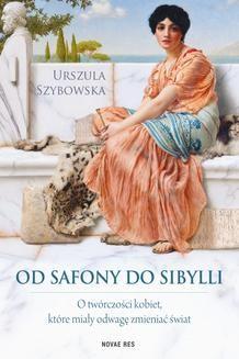 Chomikuj, ebook online Od Safony do Sibylli. O twórczości kobiet, które miały odwagę zmieniać świat. Urszula Szybowska