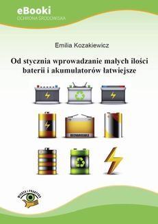 Chomikuj, ebook online Od stycznia wprowadzanie małych ilości baterii i akumulatorów łatwiejsze. Emilia Kozakiewicz