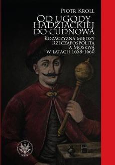Chomikuj, ebook online Od ugody hadziackiej do Cudnowa. Piotr Kroll