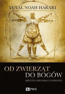 Chomikuj, pobierz ebook online Od zwierząt do bogów. Krótka historia ludzkości. Yuval Noah Harari
