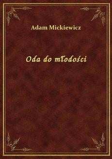 Chomikuj, ebook online Oda do młodości. Adam Mickiewicz