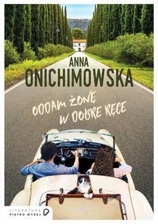 Chomikuj, ebook online Oddam żonę w dobre ręce. Anna Onichimowska