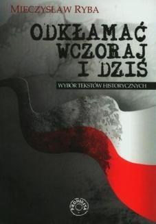 Chomikuj, pobierz ebook online Odkłamać wczoraj i dziś. Profesor Mieczysław Ryba