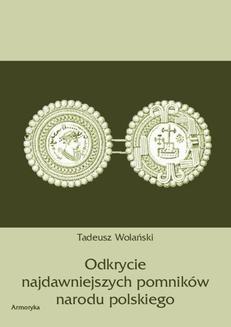 Chomikuj, ebook online Odkrycie najdawniejszych pomników narodu polskiego. Tadeusz Wolański