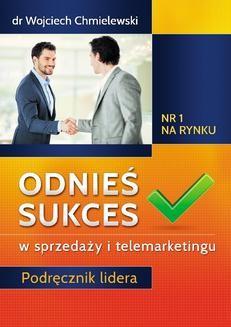 Chomikuj, ebook online Odnieś sukces w sprzedaży i telemarketingu. Podręcznik lidera. Doktor Wojciech Chmielewski