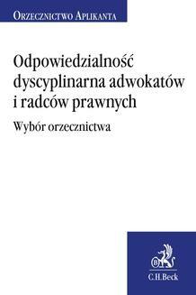 Chomikuj, ebook online Odpowiedzialność dyscyplinarna adwokatów i radców prawnych. Wybór orzecznictwa. Joanna Ablewicz