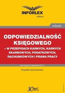 Ebook Odpowiedzialność księgowego – w przepisach karnych, karnych skarbowych, podatkowych, rachunkowych i prawa pracy pdf