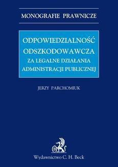 Chomikuj, ebook online Odpowiedzialność odszkodowawcza za legalne działania administracji publicznej. Jerzy Parchomiuk