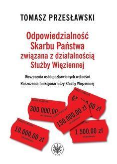 Chomikuj, ebook online Odpowiedzialność Skarbu Państwa związana z działalnością Służby Więziennej. Tomasz Przesławski
