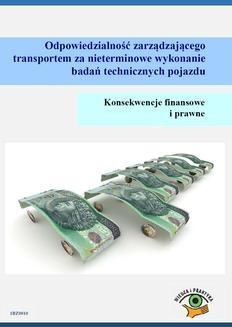 Chomikuj, ebook online Odpowiedzialność zarządzającego transportem za nieterminowe wykonanie badań technicznych pojazdu. Konsekwencje finansowe i prawne. Adam Gorgol