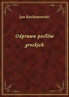 Chomikuj, ebook online Odprawa posłów greckich. Jan Kochanowski