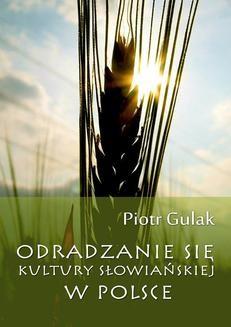 Chomikuj, ebook online Odradzanie się kultury słowiańskiej w Polsce. Piotr Gulak