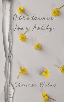 Chomikuj, ebook online Odrodzenie Joan Ashby. Cherise Wolas